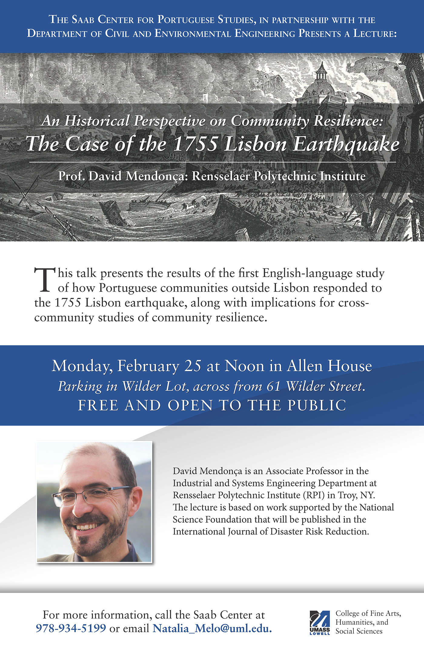 Poster for The Case of the 1755 Lisbon Earthquake Lecture - An Historical Perspective on Community Resilience: The Case of the 1755 Lisbon Earthquake by Prof. David Mendonça: Rensselaer Polytechnic Institute on Monday, February 25, 2019 at Noon at UMass Lowell's Allen House.