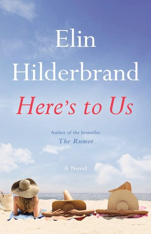 Elin Hildrebrand Here's to Us cover