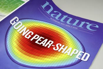 The cover of Nature on May 9 shows a representation of the nucleus of the atom radium-224 distorted into the shape of a pear — a phenomenon that has been predicted theoretically and now confirmed experimentally.