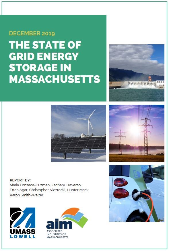"Cover of ""The State of Grid Energy Storage in Massachusetts"" Report. Green block with December 2019 and The State of Grid Energy Storage in Massachusetts text. Smaller images showing a wind turbine, solar panels, ocean/waves tidal power, power lines, and a close up of an electric car being charged. Text saying whom the report was done by along with UMass Lowell and Associated Industries of Massachusetts logos."