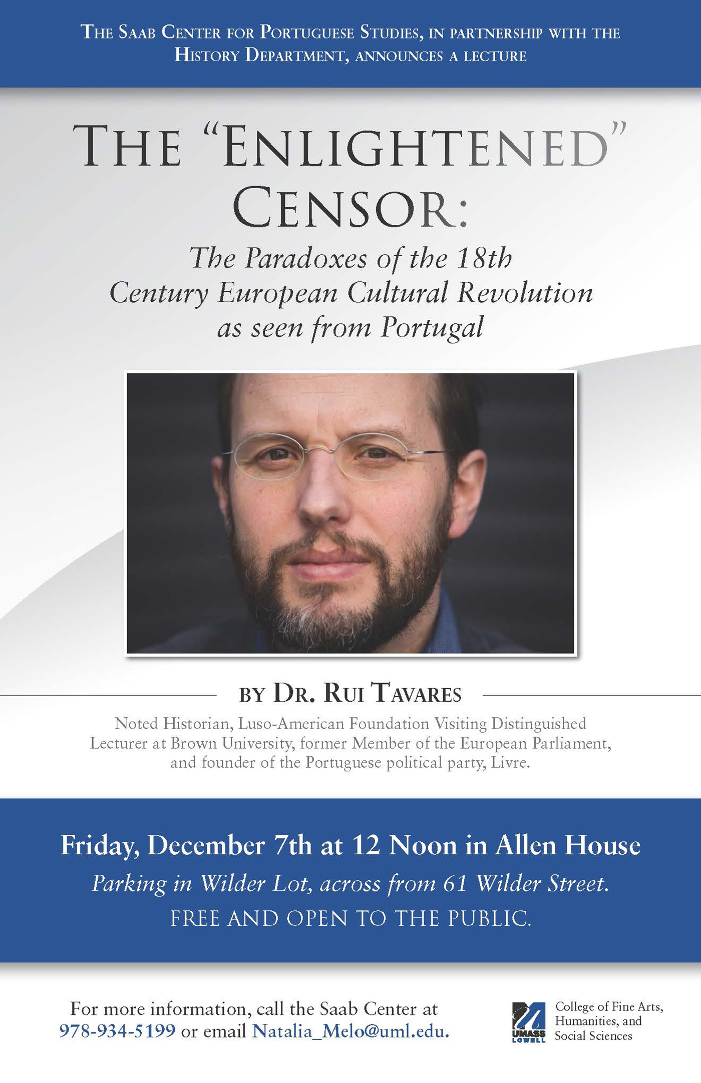 "The Saab Center for Portuguese Studies, in partnership with the History Department, announces a lecture by Dr. Rui Tavares, noted historian and the Luso-American Foundation Visiting Distinguished Lecturer at Brown University in Fall 2018, titled ""The 'Enlightened' Censor: The Paradoxes of the 18th-Century European Cultural Revolution as seen from Portugal,"