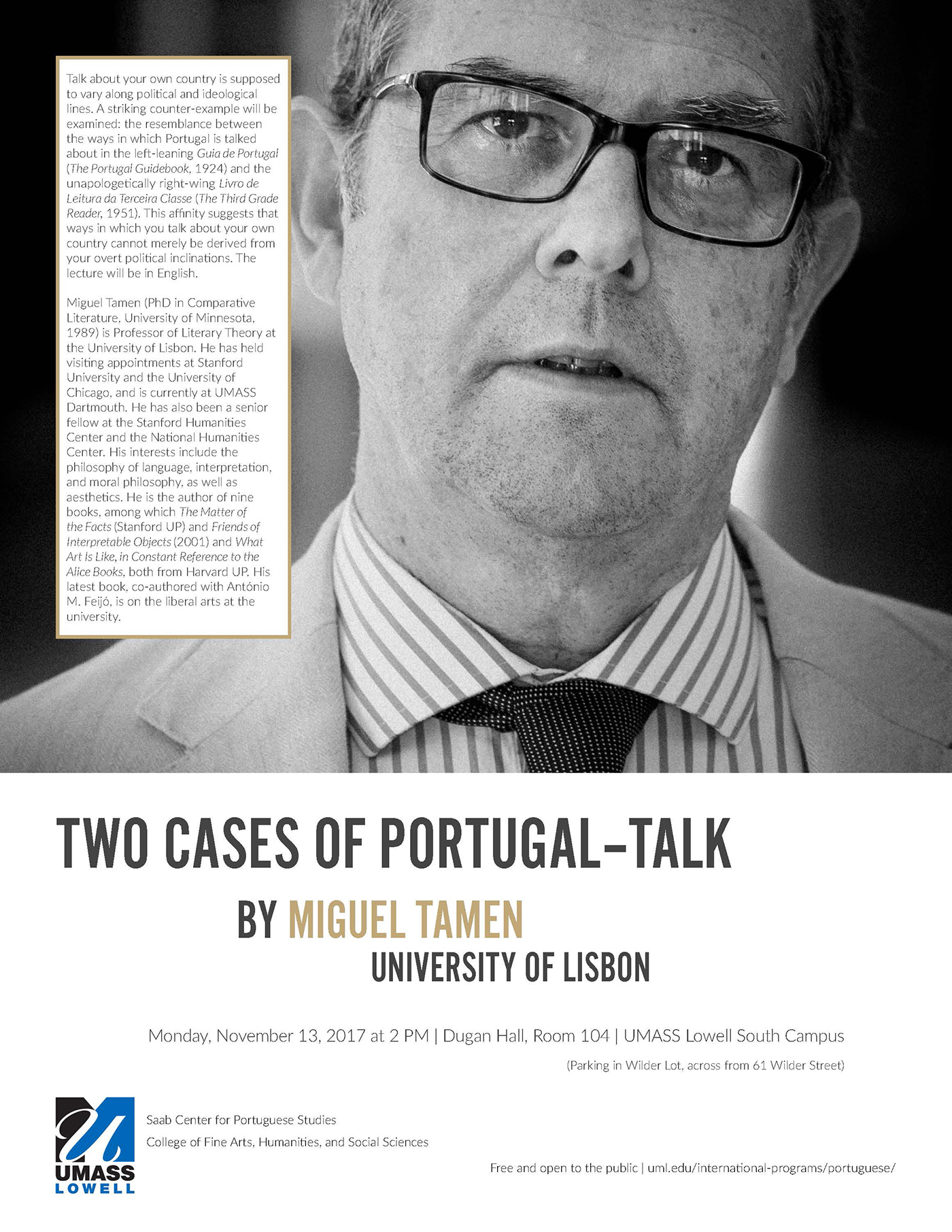 Flyer for Miguel Tamen: 2 Cases of Portugal-Talk When: Monday, November 13, 2017 at 2 p.m.  Where: Dugan Hall, Room 104, UMass Lowell South Campus