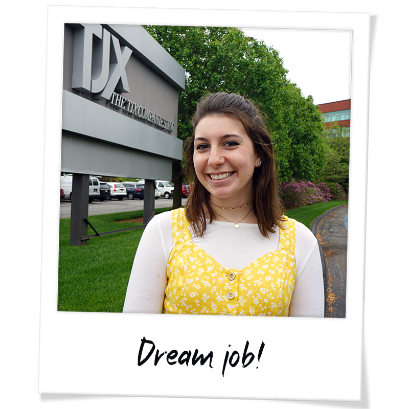 """Polaroid"" headshot of Hayley Buonodono in front of the TJX sign at the corporate office in Framingham - handwriting on photo frame reads ""Dream job!"""