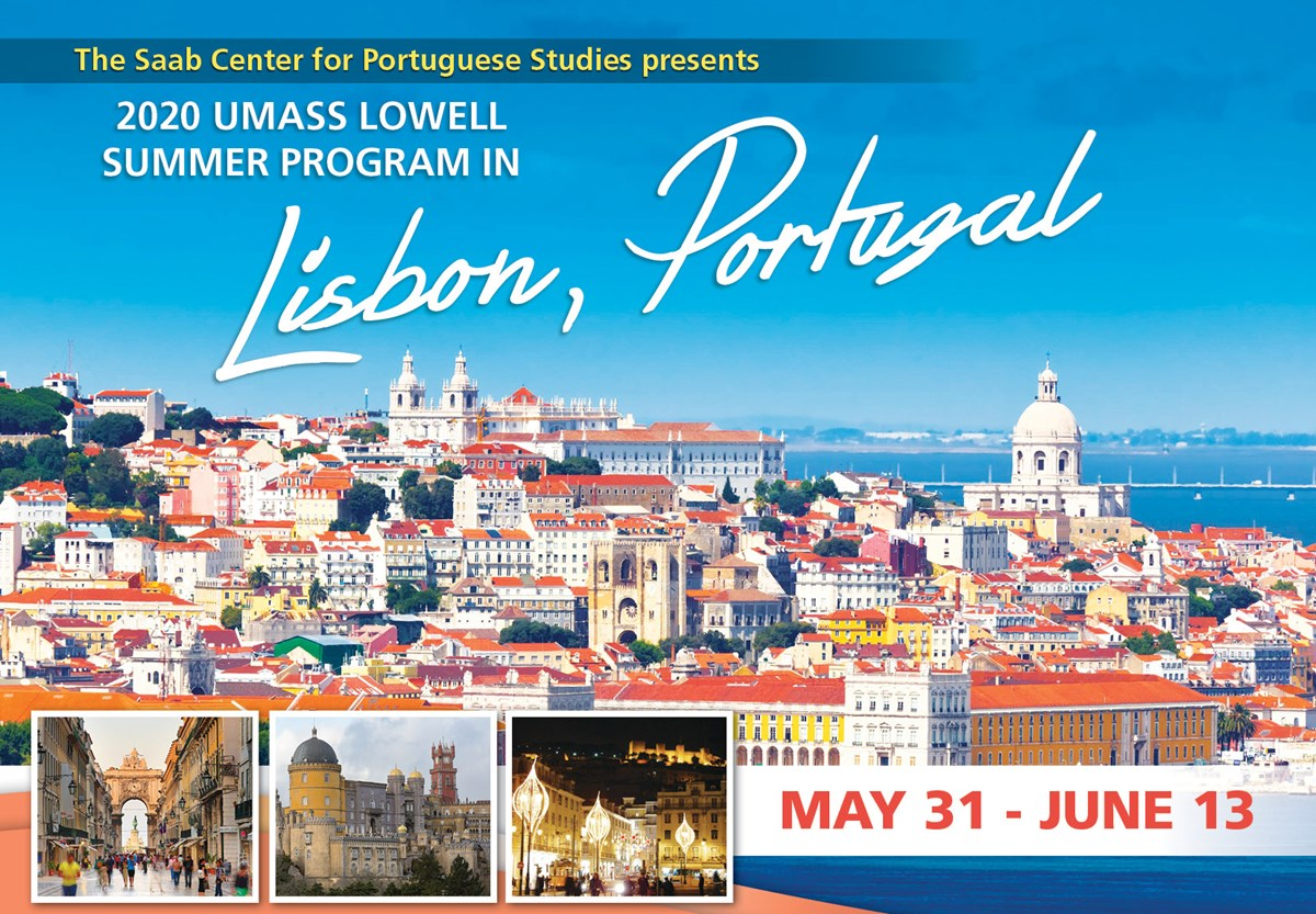 Portugal Study Abroad poster with picture of Lisbon, Portugal as the background and this text overlayed: The Saab center for Portuguese Studies presents: 2020 UMass Lowell summer program in Lisbon, Portugal, May 31-June 13.